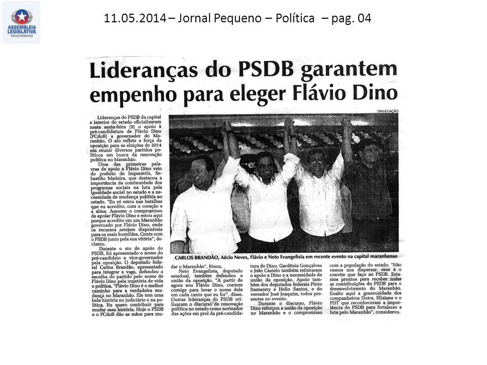 11.05.2014 – Jornal Pequeno – Política – pag. 04