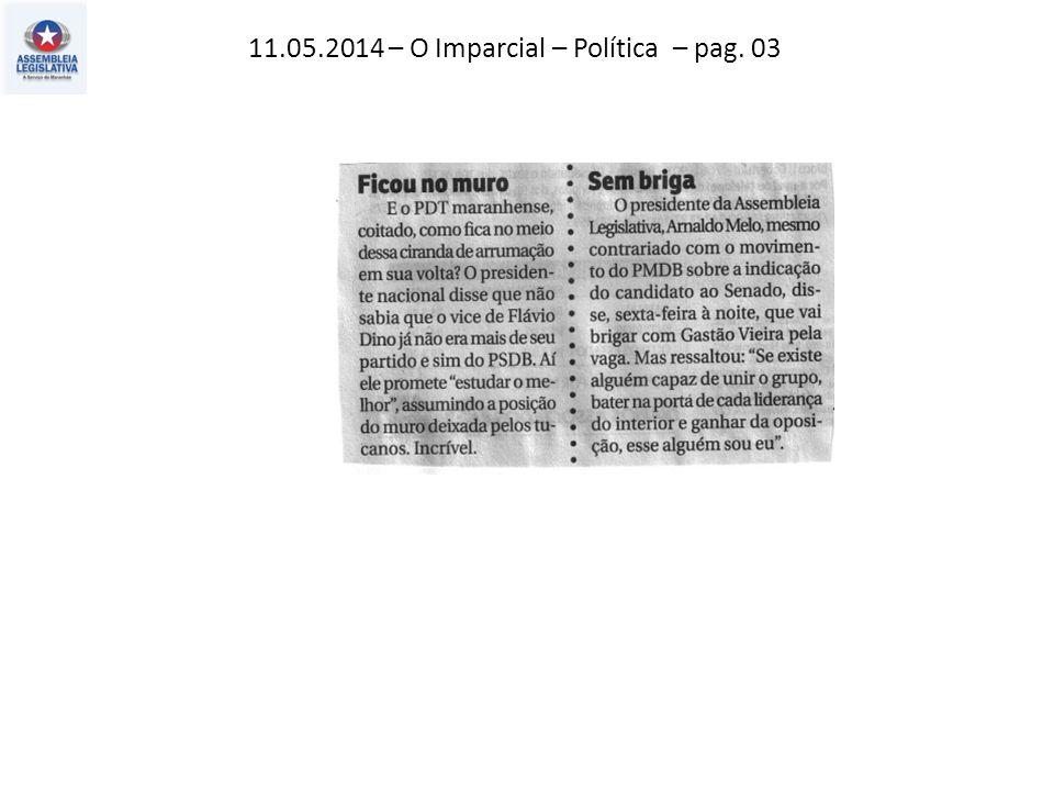 11.05.2014 – O Imparcial – Política – pag. 03