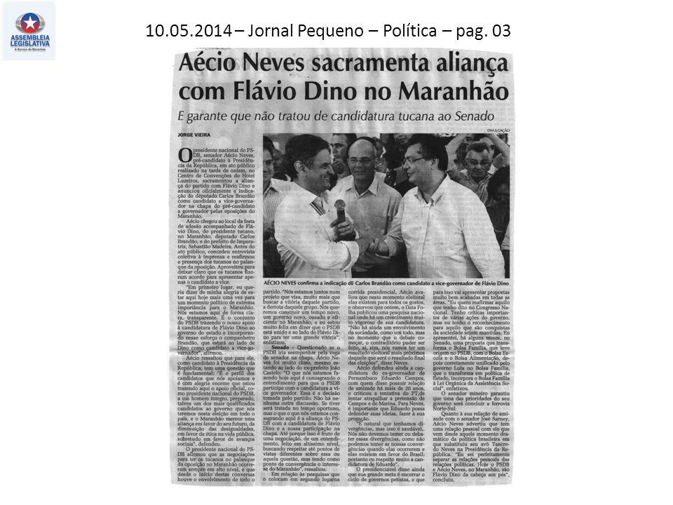 10.05.2014 – Jornal Pequeno – Política – pag. 03