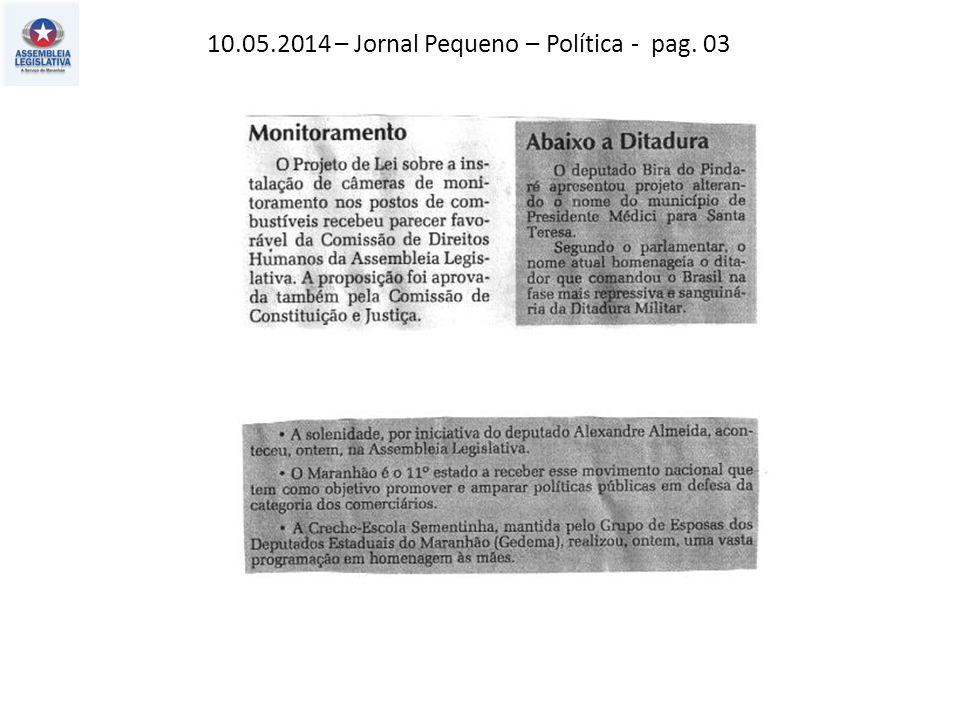 10.05.2014 – Jornal Pequeno – Política - pag. 03