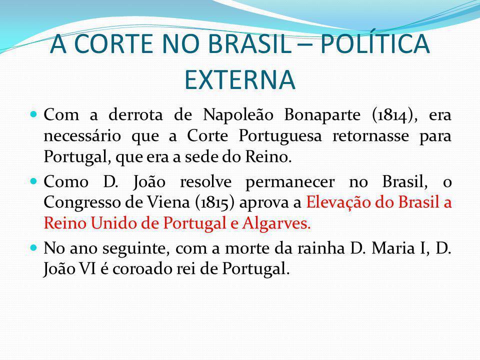 Com a derrota de Napoleão Bonaparte (1814), era necessário que a Corte Portuguesa retornasse para Portugal, que era a sede do Reino. Como D. João reso