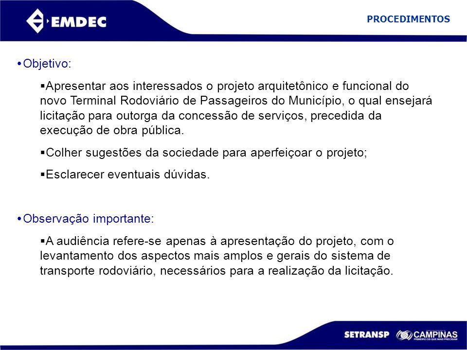  Objetivo:  Apresentar aos interessados o projeto arquitetônico e funcional do novo Terminal Rodoviário de Passageiros do Município, o qual ensejará