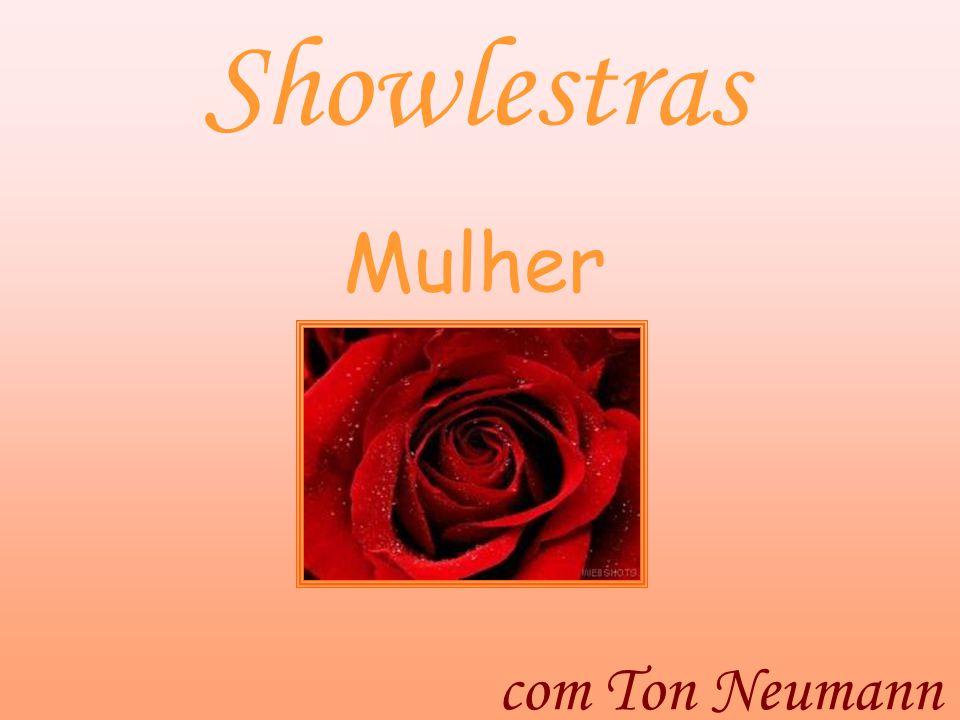 Showlestras Mulher com Ton Neumann