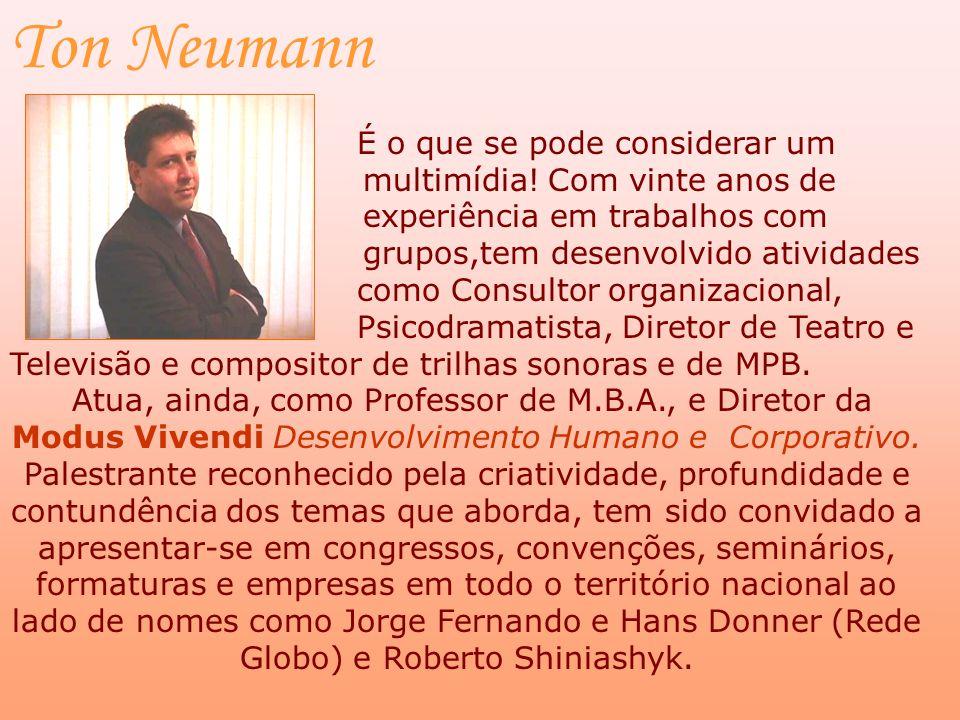 Ton Neumann É o que se pode considerar um multimídia.