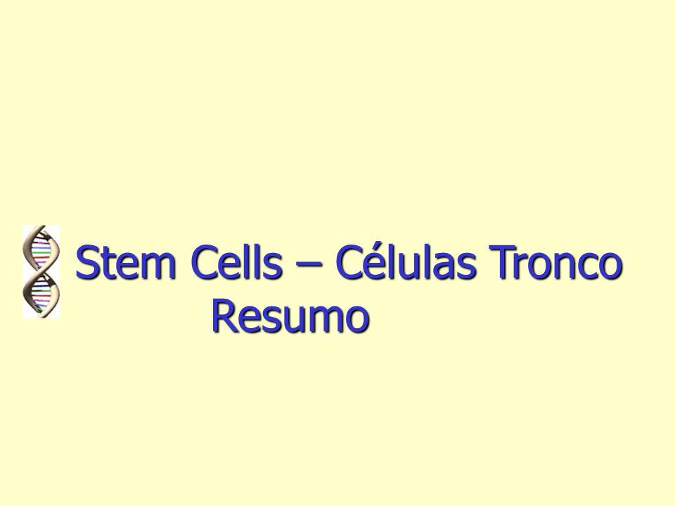 Stem Cells – Células Tronco Resumo