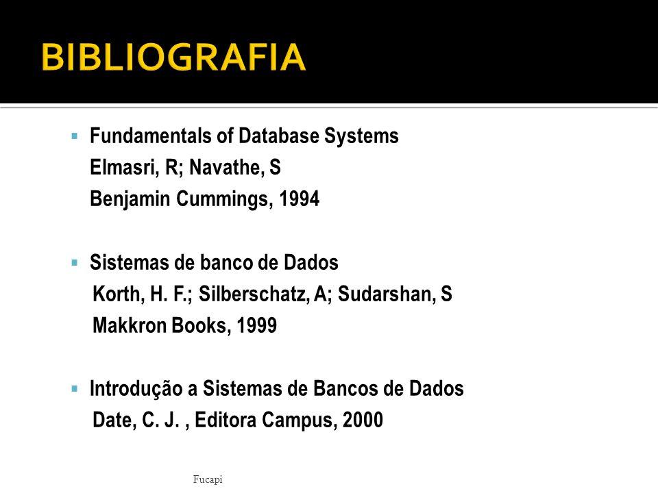  Fundamentals of Database Systems Elmasri, R; Navathe, S Benjamin Cummings, 1994  Sistemas de banco de Dados Korth, H.