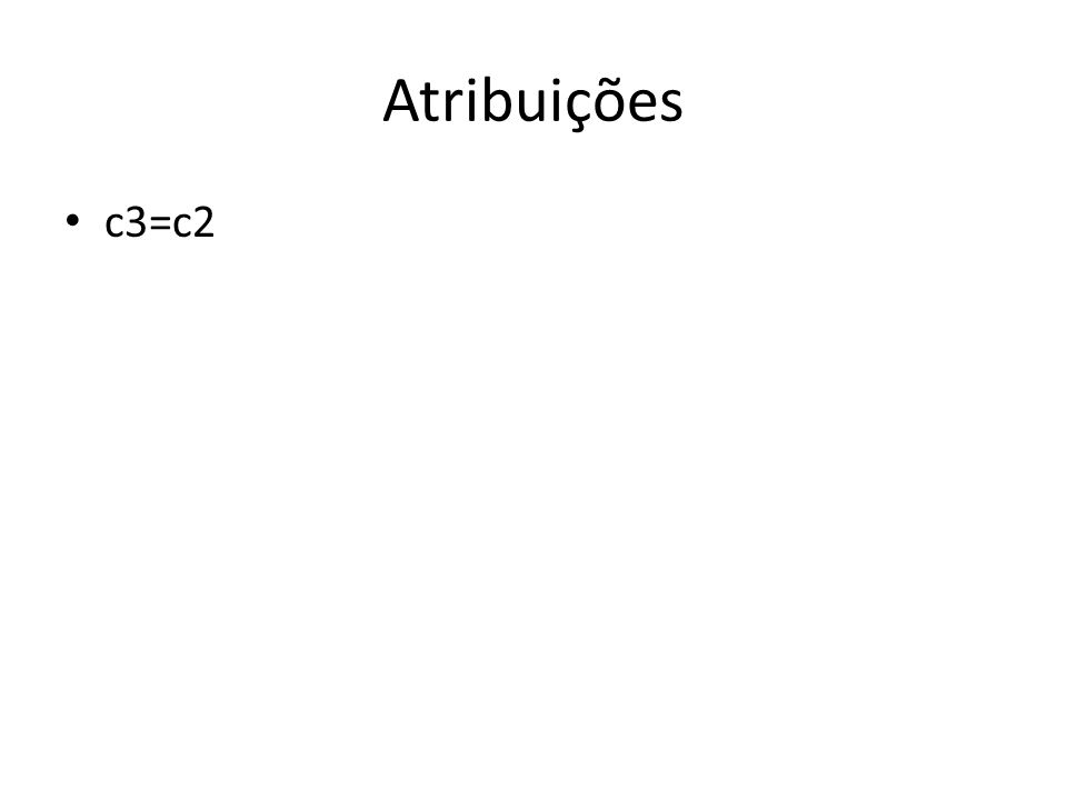 Atribuições c3=c2