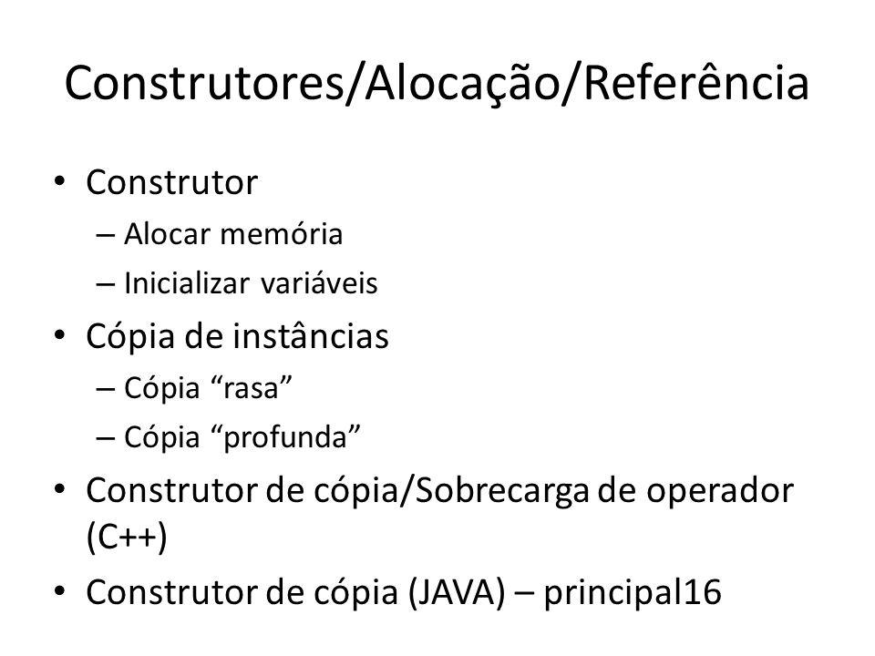 """Construtores/Alocação/Referência Construtor – Alocar memória – Inicializar variáveis Cópia de instâncias – Cópia """"rasa"""" – Cópia """"profunda"""" Construtor"""