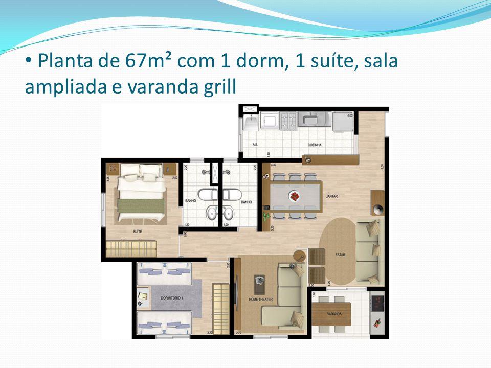 Planta de 67m² com 1 dorm, 1 suíte, sala ampliada e varanda grill