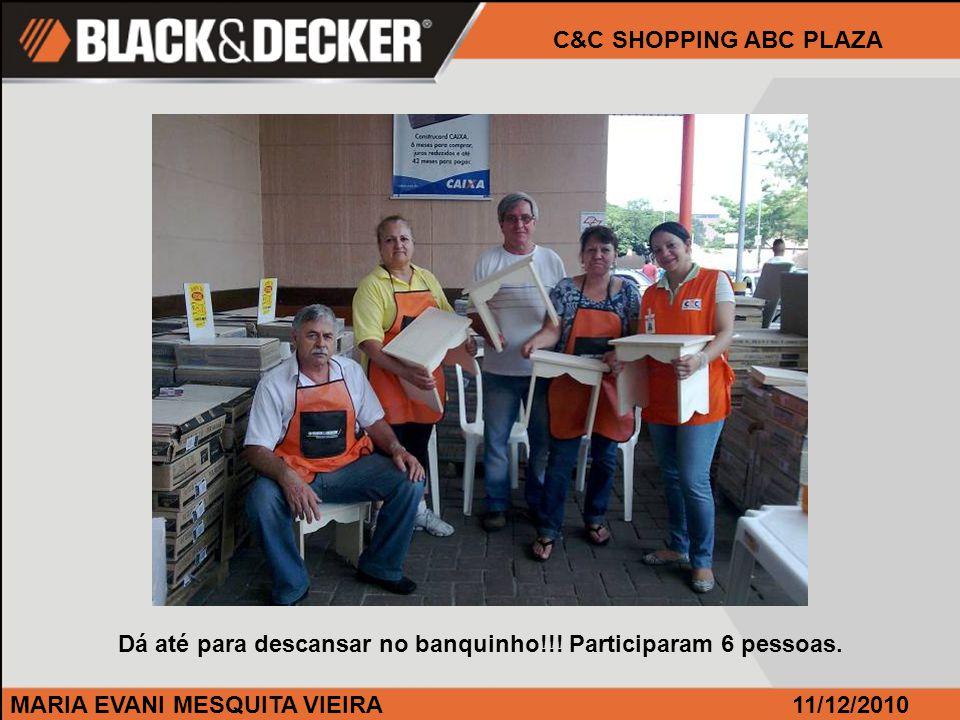 MARIA EVANI MESQUITA VIEIRA11/12/2010 C&C SHOPPING ABC PLAZA Este curso também foi realizado na entrada da loja.
