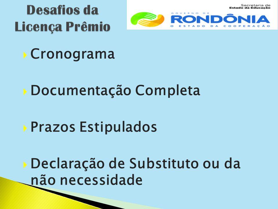  Cronograma  Documentação Completa  Prazos Estipulados  Declaração de Substituto ou da não necessidade