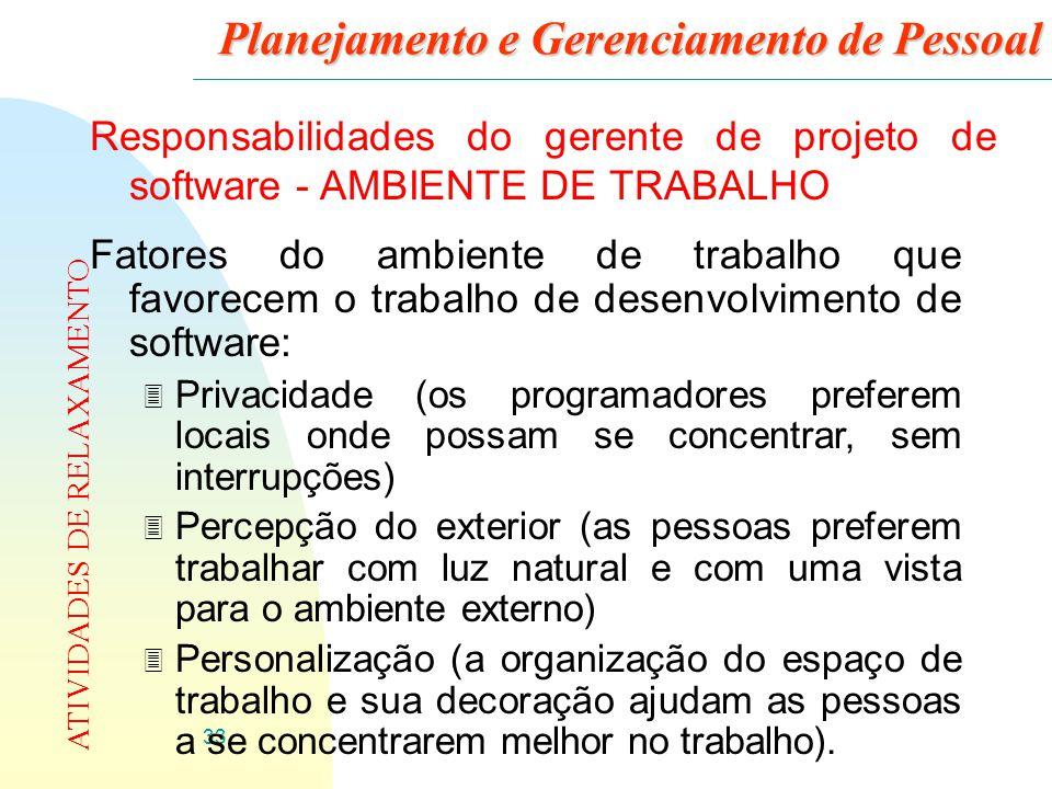 33 Planejamento e Gerenciamento de Pessoal Responsabilidades do gerente de projeto de software - AMBIENTE DE TRABALHO Fatores do ambiente de trabalho