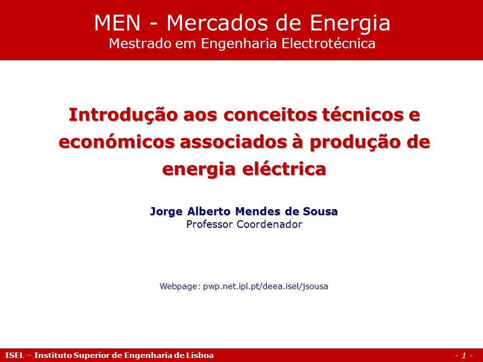 - 1 - ISEL – Instituto Superior de Engenharia de Lisboa Introdução aos conceitos técnicos e económicos associados à produção de energia eléctrica Jorg