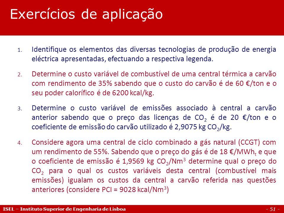 - 51 - ISEL – Instituto Superior de Engenharia de Lisboa Exercícios de aplicação 1. Identifique os elementos das diversas tecnologias de produção de e