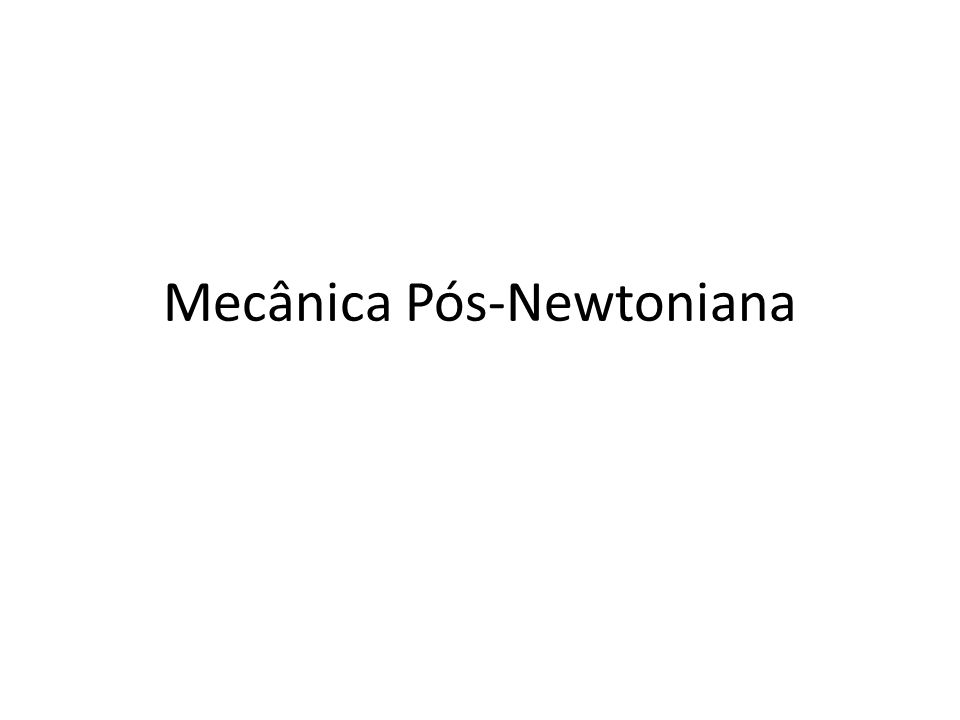 Mecânica Pós-Newtoniana
