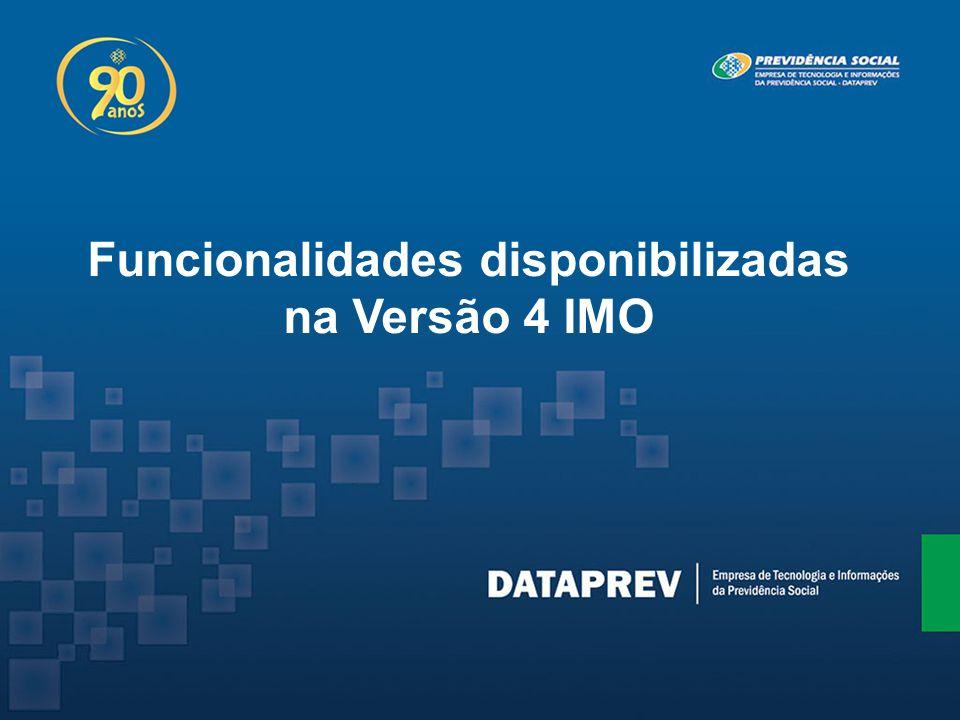 Funcionalidades disponibilizadas na Versão 4 IMO