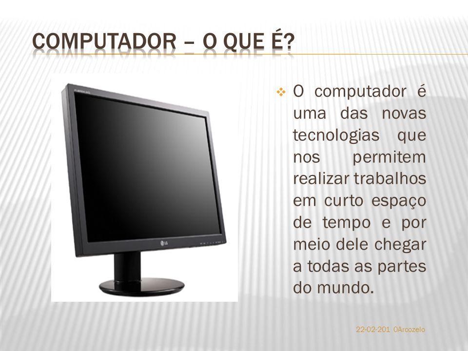  O computador é uma das novas tecnologias que nos permitem realizar trabalhos em curto espaço de tempo e por meio dele chegar a todas as partes do mundo.