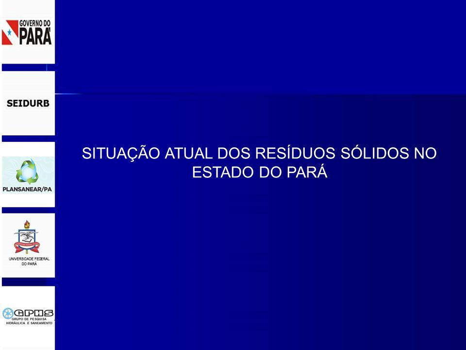 SITUAÇÃO ATUAL DOS RESÍDUOS SÓLIDOS NO ESTADO DO PARÁ