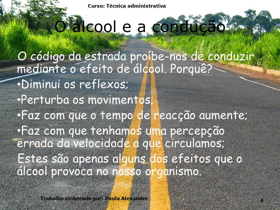 O álcool e a condução O código da estrada proíbe-nos de conduzir mediante o efeito de álcool. Porquê? Diminui os reflexos; Perturba os movimentos; Faz