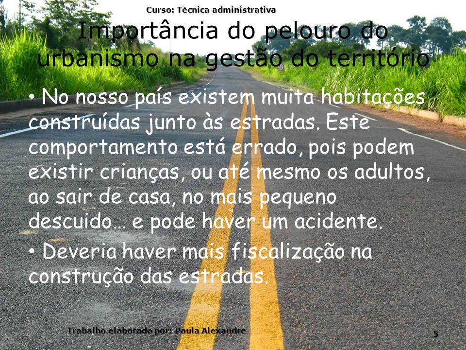 Importância do pelouro do urbanismo na gestão do território No nosso país existem muita habitações construídas junto às estradas.