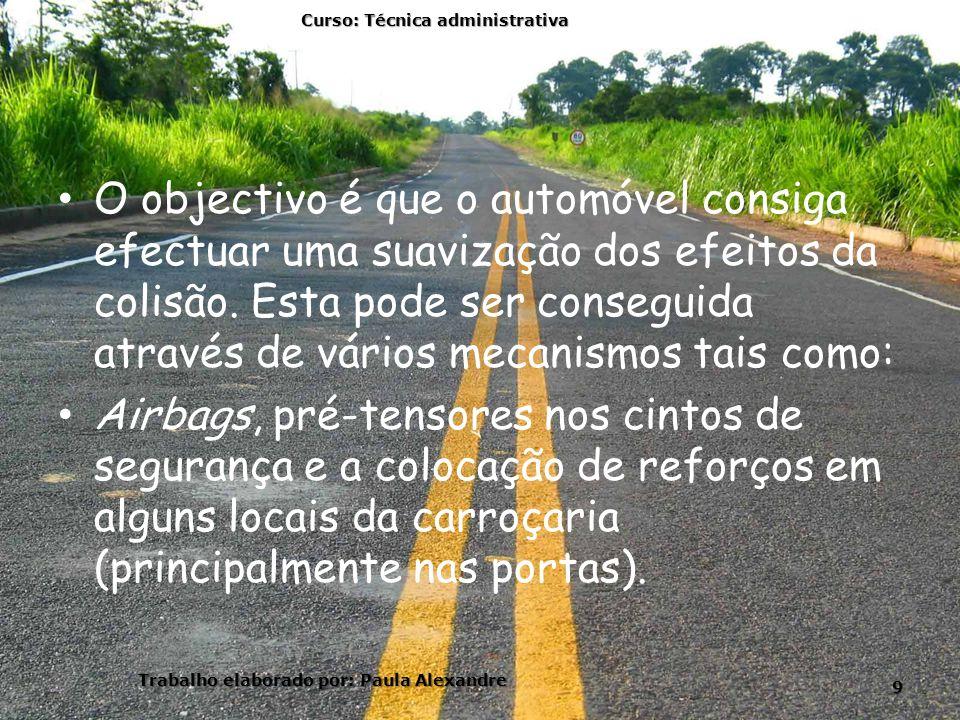 O objectivo é que o automóvel consiga efectuar uma suavização dos efeitos da colisão.