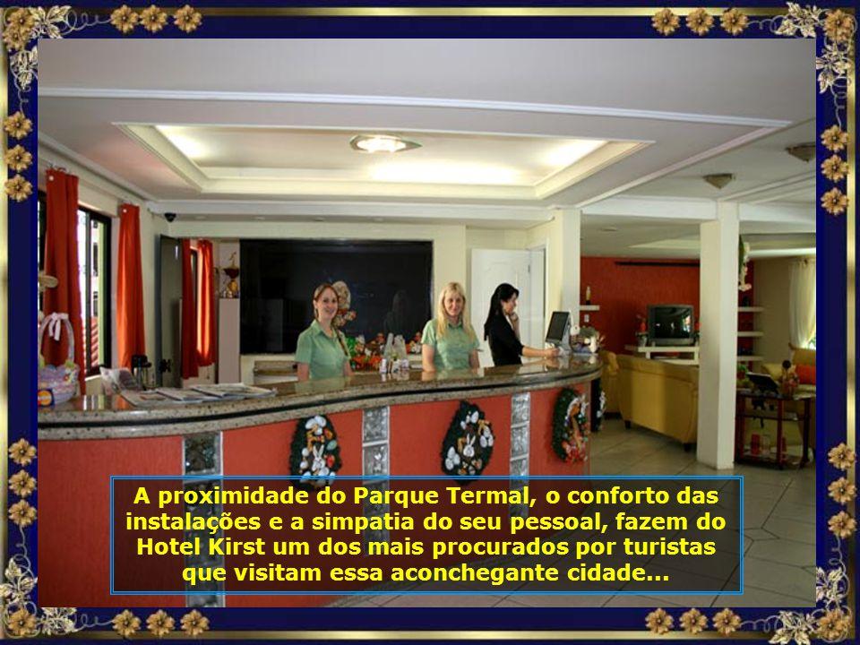 A hospedagem é fator decisivo no sucesso de qualquer viagem e o Hotel Kirst, de Piratuba, deu um show de bom gosto, atendimento e qualidade das instal
