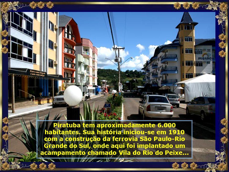 Piratuba tem aproximadamente 6.000 habitantes.