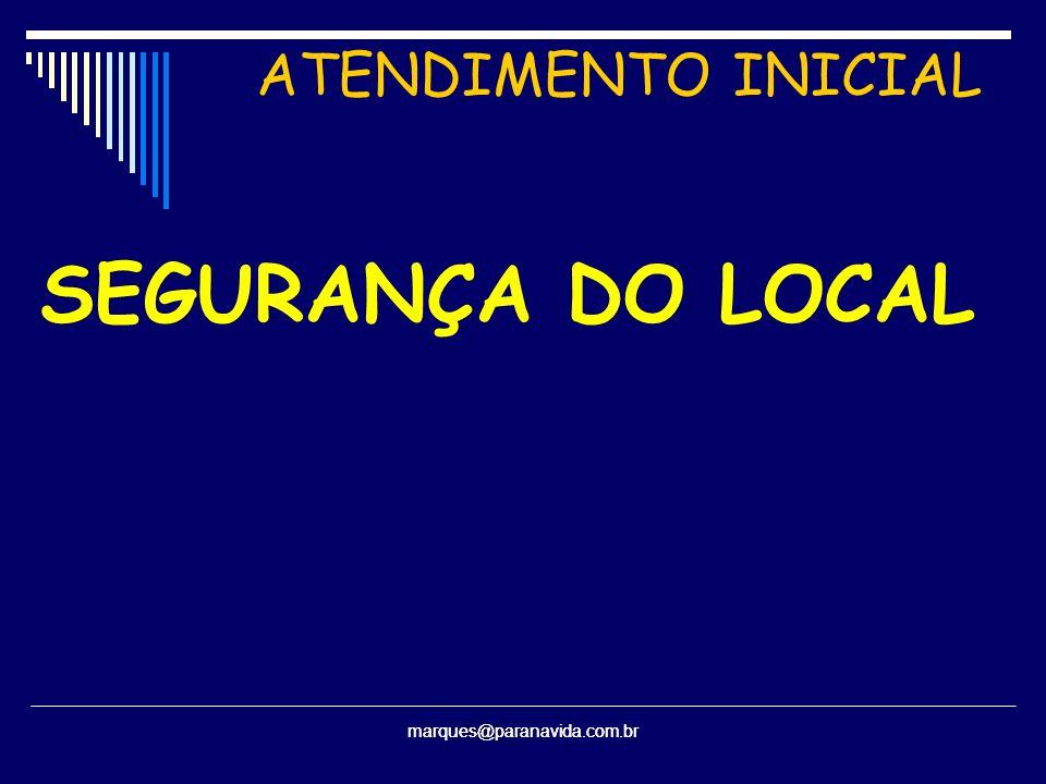 ATENDIMENTO INICIAL SEGURANÇA DO LOCAL marques@paranavida.com.br