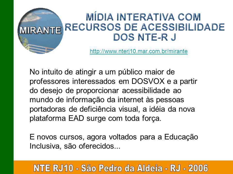 No intuito de atingir a um público maior de professores interessados em DOSVOX e a partir do desejo de proporcionar acessibilidade ao mundo de informa