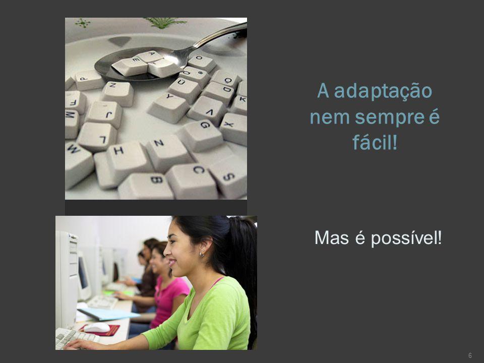 A adaptação nem sempre é fácil! Mas é possível! 6