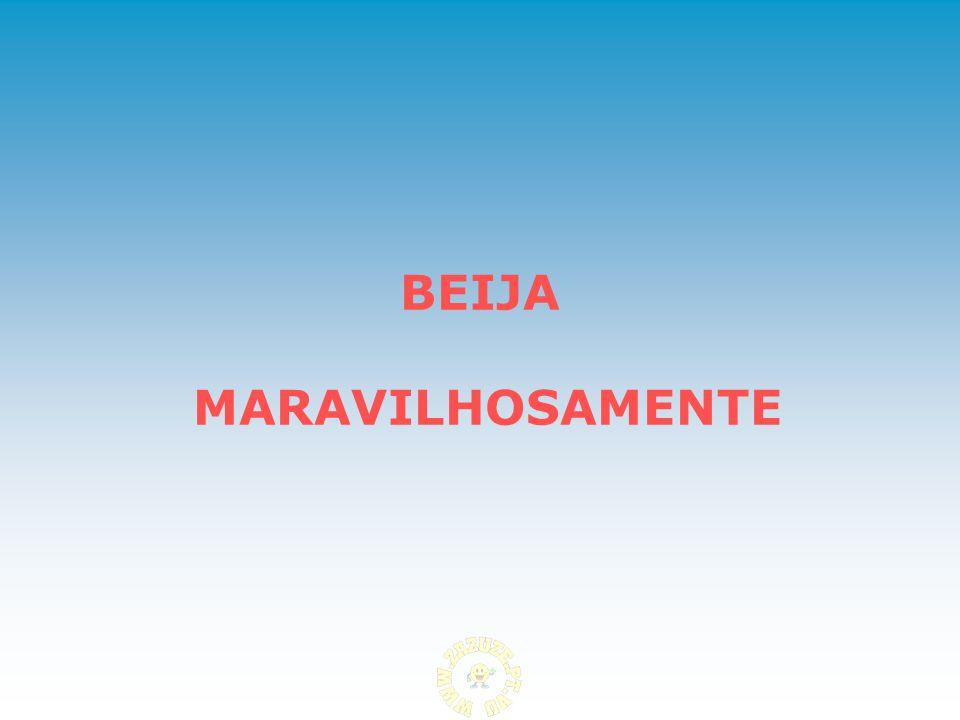 BEIJA MARAVILHOSAMENTE