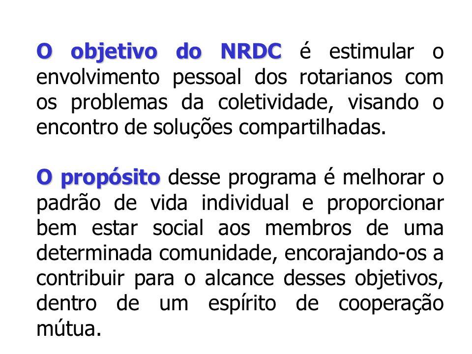 O objetivo do NRDC O objetivo do NRDC é estimular o envolvimento pessoal dos rotarianos com os problemas da coletividade, visando o encontro de soluções compartilhadas.