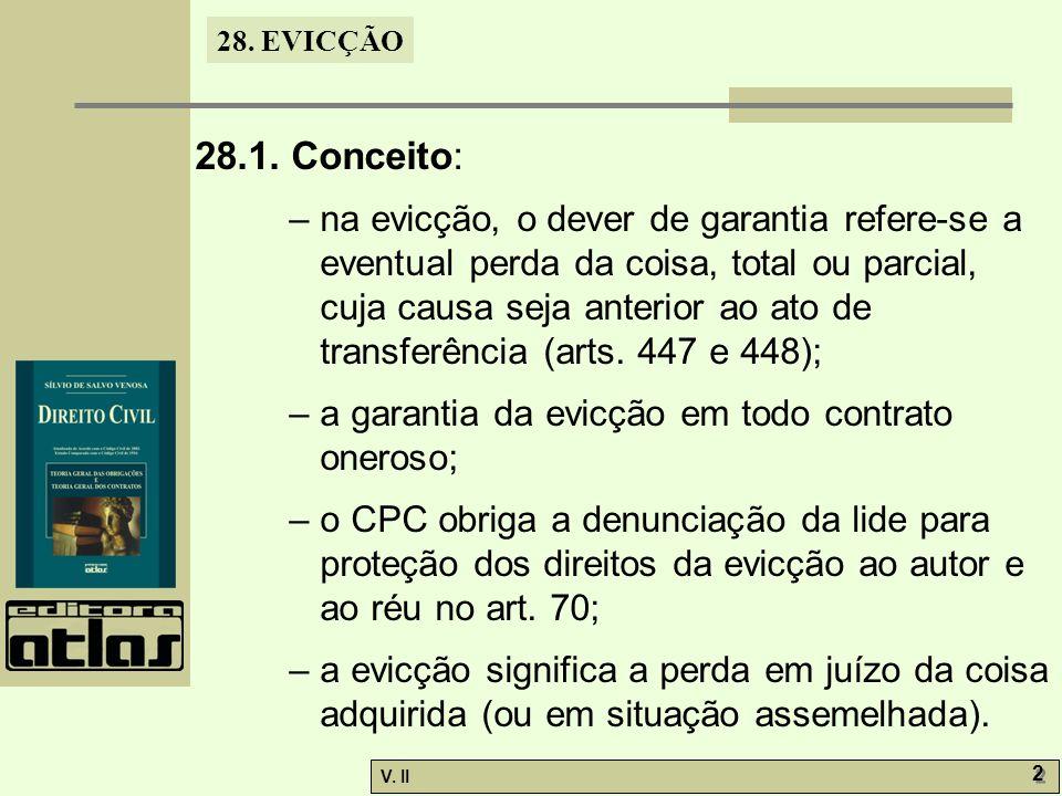 28.EVICÇÃO V. II 13 28.8. Evicção nas aquisições judiciais: – o art.