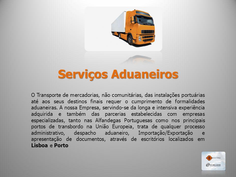 Serviços Aduaneiros O Transporte de mercadorias, não comunitárias, das instalações portuárias até aos seus destinos finais requer o cumprimento de formalidades aduaneiras.