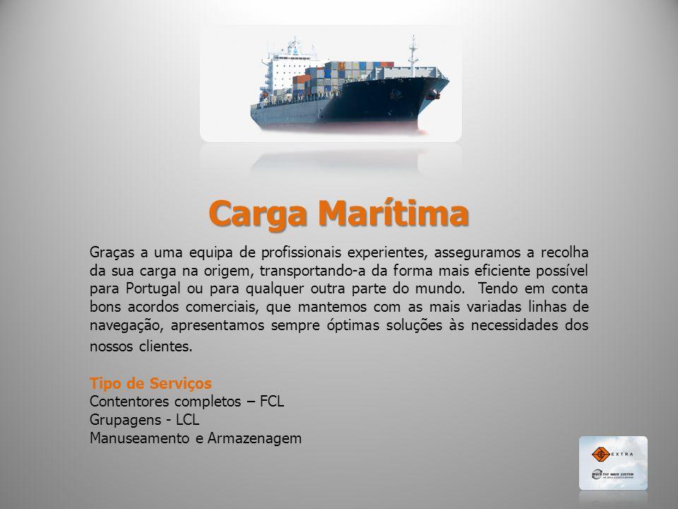 Carga Marítima Graças a uma equipa de profissionais experientes, asseguramos a recolha da sua carga na origem, transportando-a da forma mais eficiente possível para Portugal ou para qualquer outra parte do mundo.