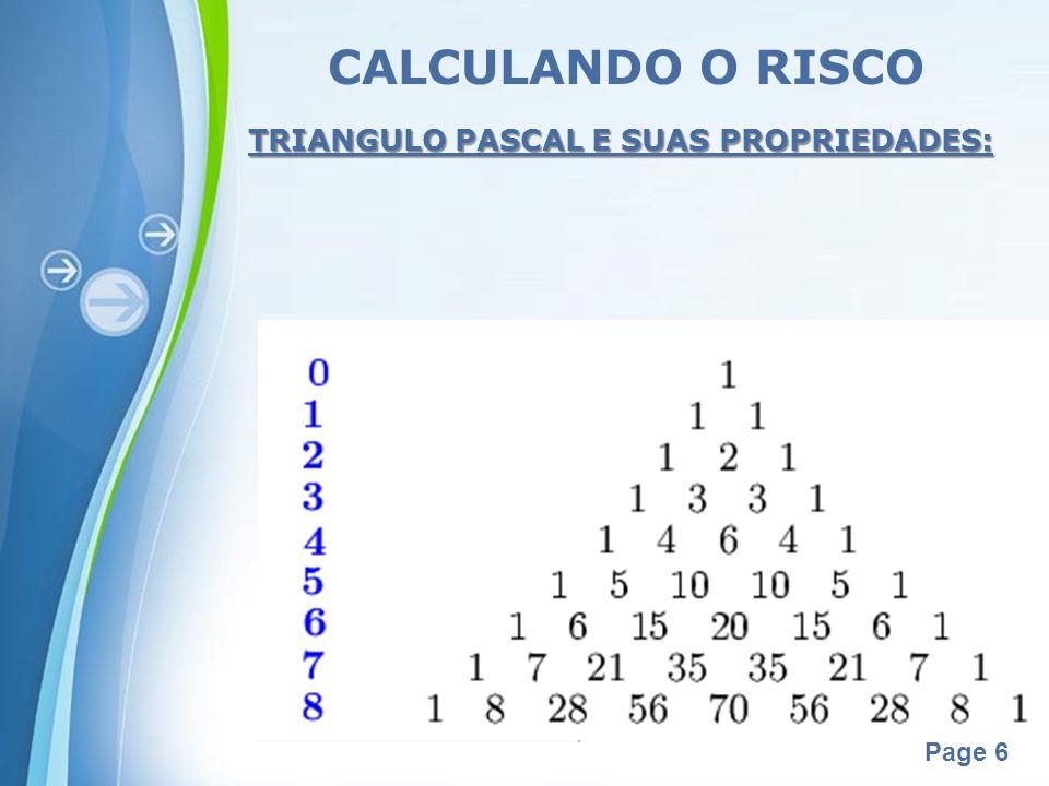 Powerpoint Templates Page 6 TRIANGULO PASCAL E SUAS PROPRIEDADES: CALCULANDO O RISCO