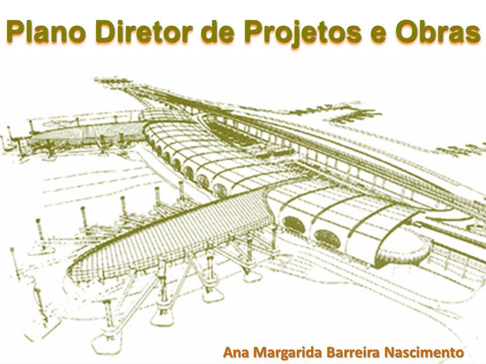 Plano Diretor de Projetos e Obras Ana Margarida Barreira Nascimento
