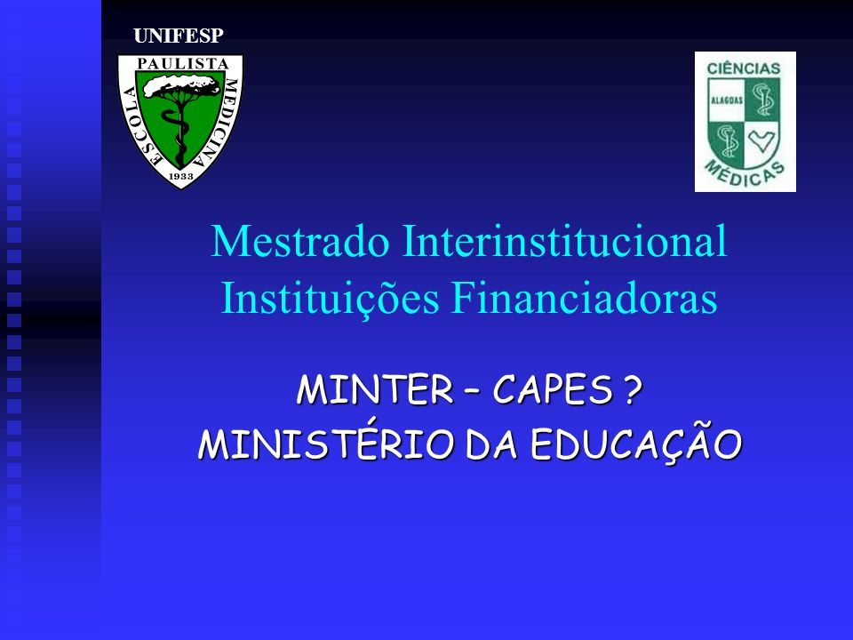 Mestrado Interinstitucional Instituições Financiadoras MINTER – CAPES .