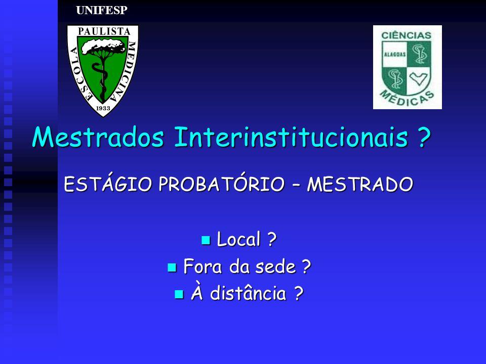 Mestrados Interinstitucionais . ESTÁGIO PROBATÓRIO – MESTRADO n Local .