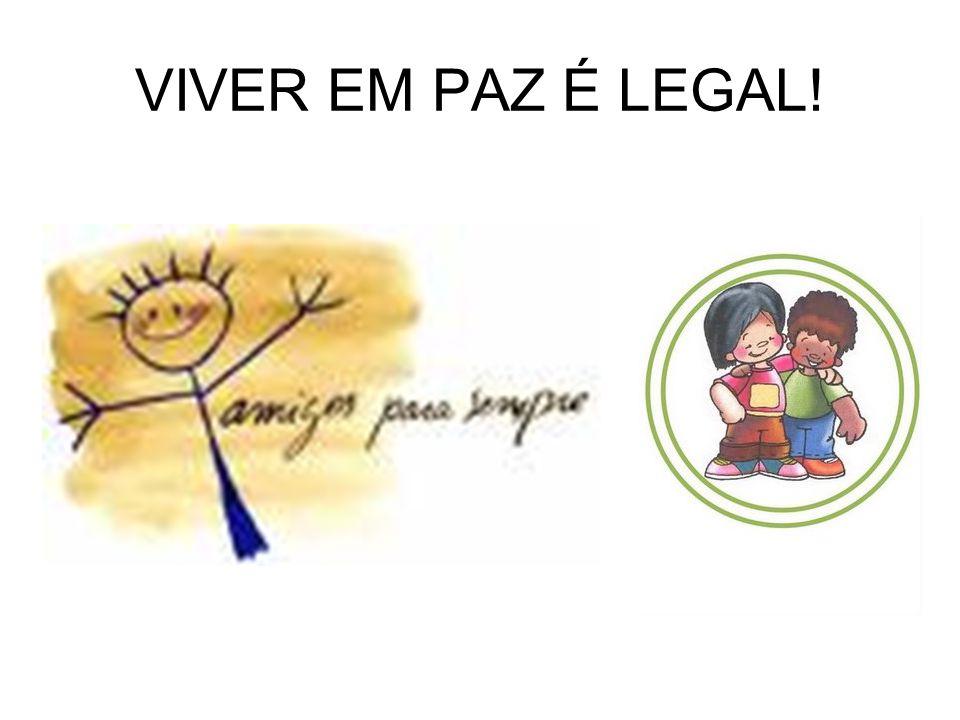 VIVER EM PAZ É LEGAL!
