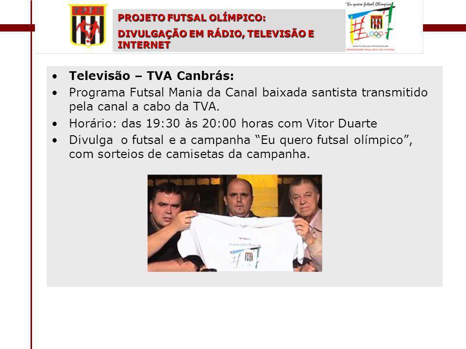 Televisão – TVA Canbrás: Programa Futsal Mania da Canal baixada santista transmitido pela canal a cabo da TVA.