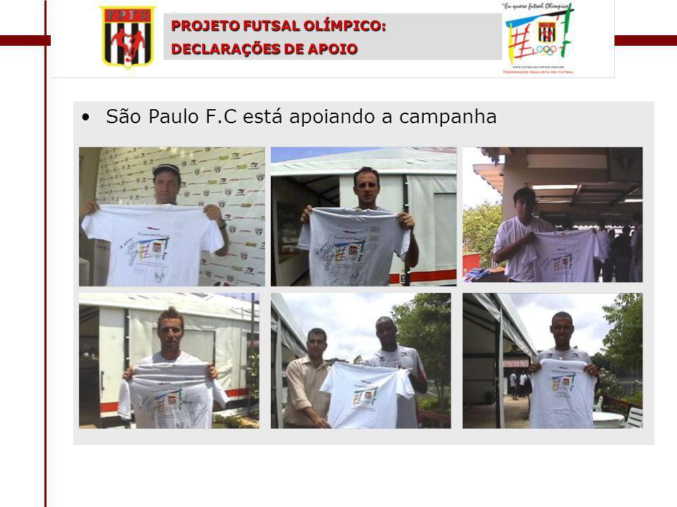 PROJETO FUTSAL OLÍMPICO: DECLARAÇÕES DE APOIO São Paulo F.C está apoiando a campanhaSão Paulo F.C está apoiando a campanha