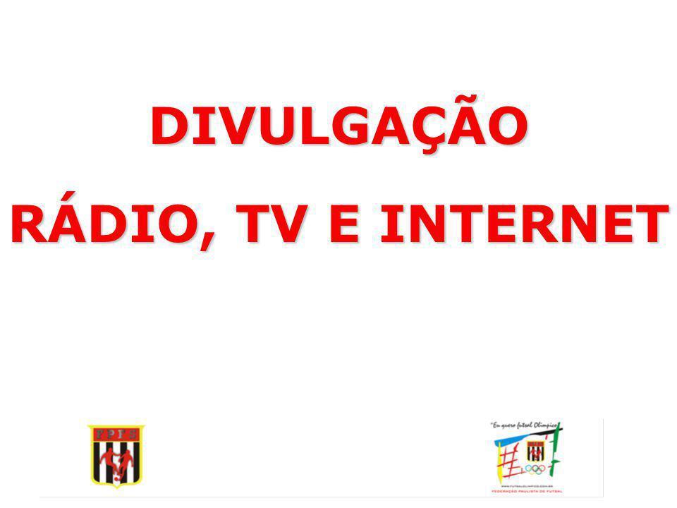 DIVULGAÇÃO RÁDIO, TV E INTERNET