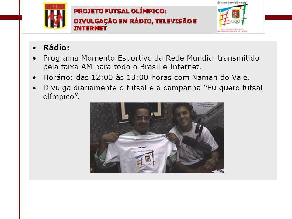 Rádio: Programa Momento Esportivo da Rede Mundial transmitido pela faixa AM para todo o Brasil e Internet.