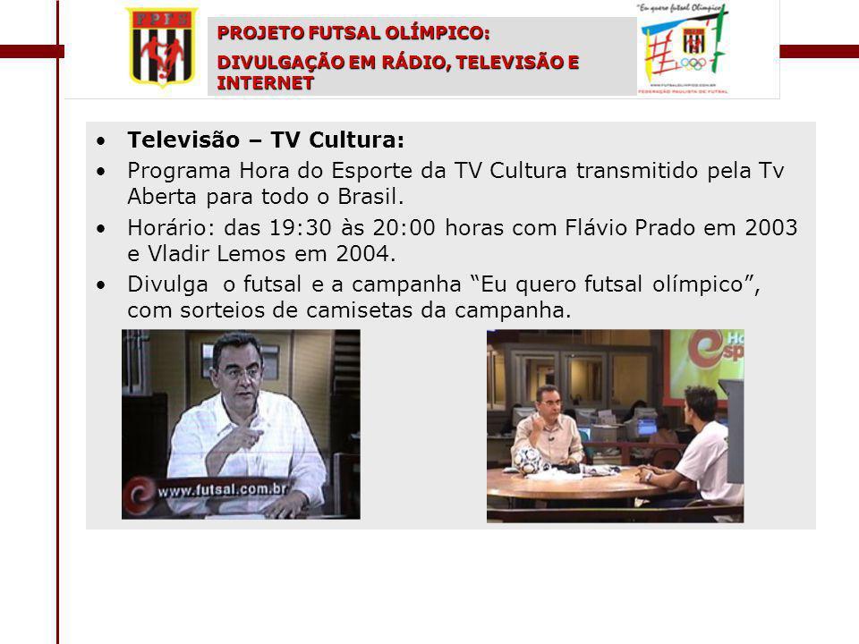 Televisão – TV Cultura: Programa Hora do Esporte da TV Cultura transmitido pela Tv Aberta para todo o Brasil.