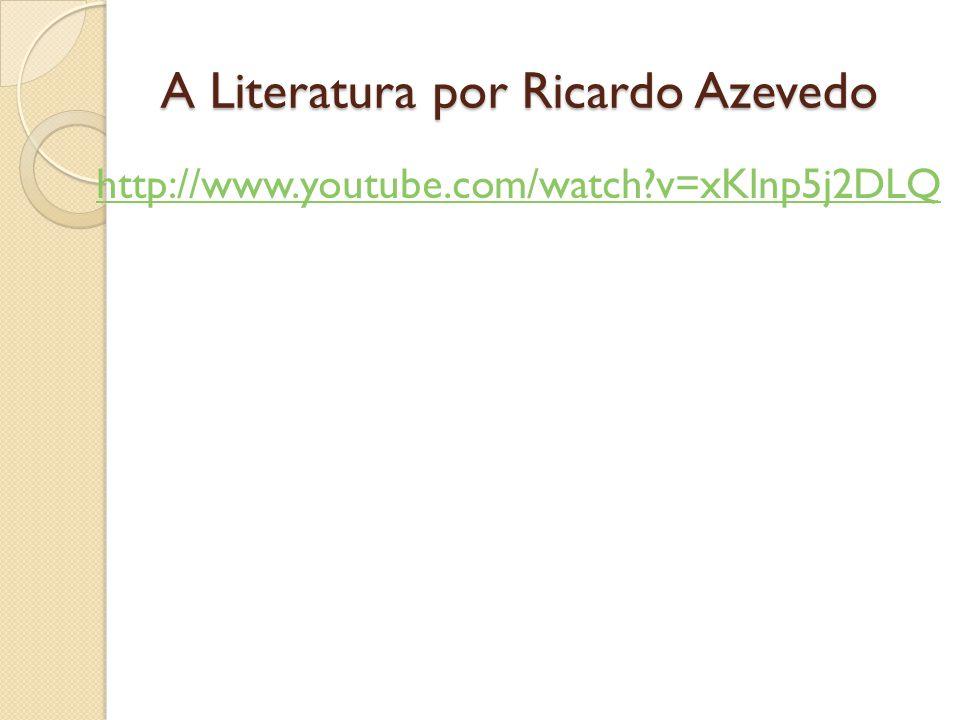 A Literatura por Ricardo Azevedo http://www.youtube.com/watch?v=xKlnp5j2DLQ