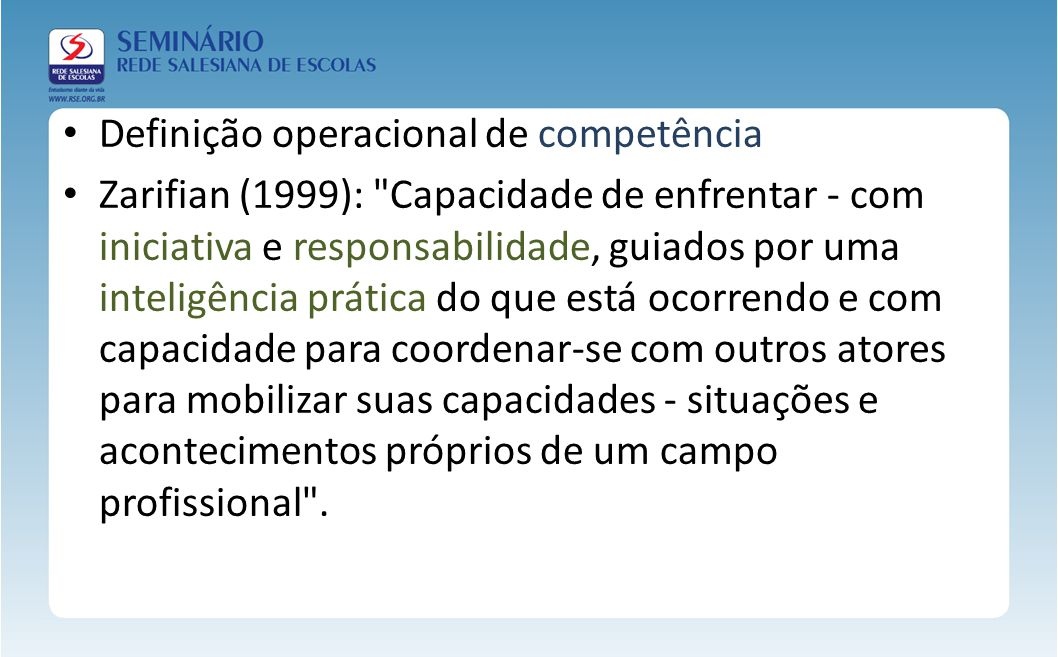 Definição operacional de competência Zarifian (1999):