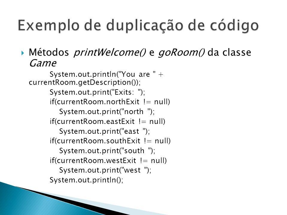  Métodos printWelcome() e goRoom() da classe Game System.out.println(