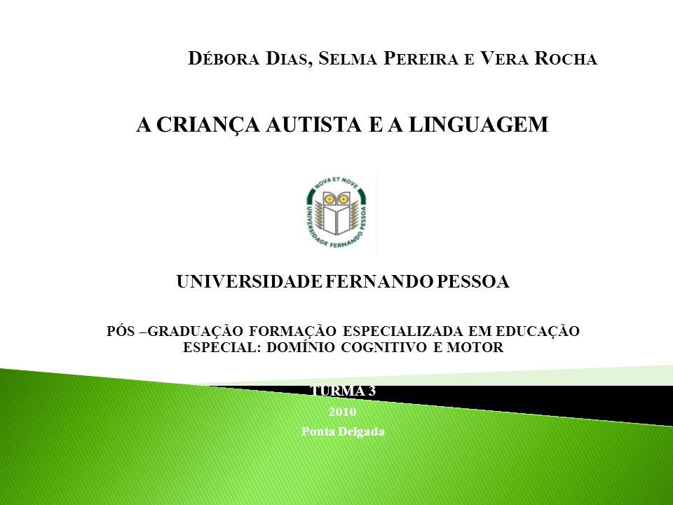 DEFINIÇÃO CAUSAS DIAGNÓSTICO INTERVENÇÃO E TRATAMENTO CARACTERÍSTICAS AVALIAÇÃO