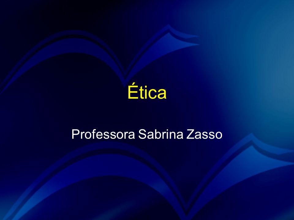 Ética Professora Sabrina Zasso